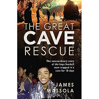 The Great Cave Rescue - The extraordinary story of the Thai boy footba