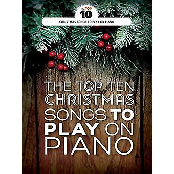 The Top Ten Christmas Songs To Play On Piano - 9781785584282 Book