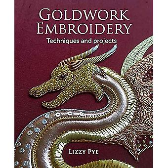 Goldwork Embroidery by Lizzy Pye - 9781785006470 Book