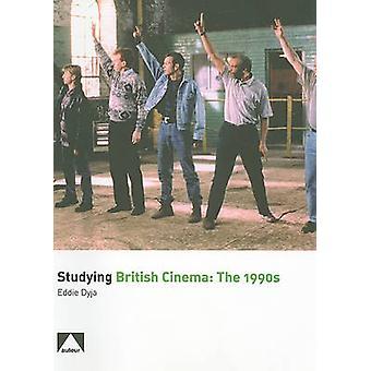 Studying British Cinema - 1990s by Eddie Dyja - 9781906733025 Book