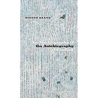An Autobiography of the Autobiography of Reading by Dionne Brand - 97