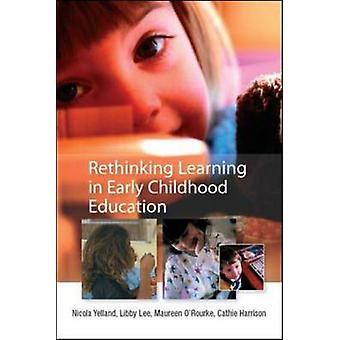 Rethinking Learning in Early Childhood Education by Nicola Yelland -
