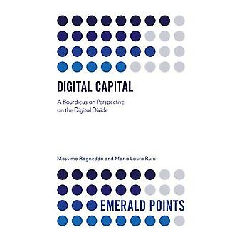 Digital Capital - A Bourdieusian Perspective on the Digital Divide by