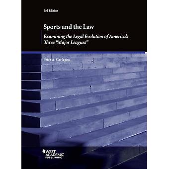 Sports and the Law Examining the Legal Evolution of Americas Three Major Leagues by Carfagna & Peter