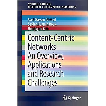 Content-Centric Networks: An� Overview, Applications and Research Challenges (SpringerBriefs in Electrical and Computer Engineering)