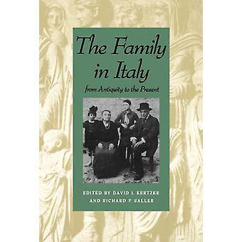 The Family in Italy from Antiquity to the Present by David I. Kertzer