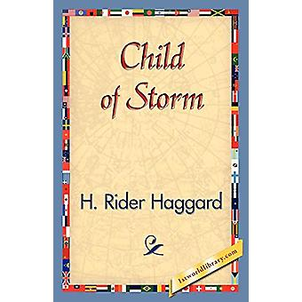 Child of Storm by Sir H Rider Haggard - 9781421830483 Book