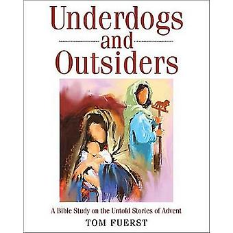 Underdogs and Outsiders [Large Print] - A Bible Study on the Untold St