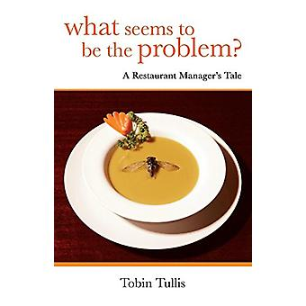 What Seems to Be the Problem? by Tobin Tullis - 9781631320026 Book