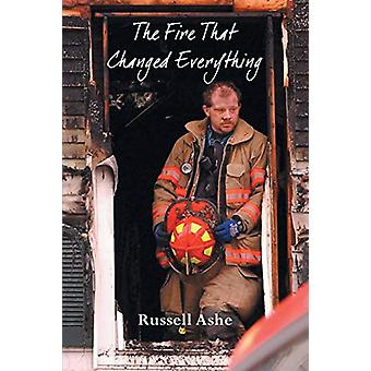 The Fire That Changed Everything by Russell Ashe - 9781640276154 Book
