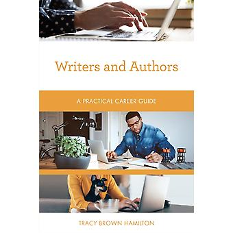 Writers and Authors  A Practical Career Guide by Tracy Brown Hamilton