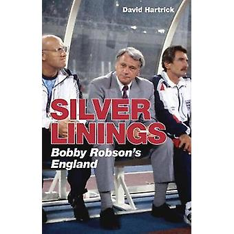 Silver Linings Bobby Robson's England