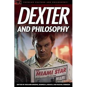 Dexter and Philosophy Mind over Spatter by Greene & Richard
