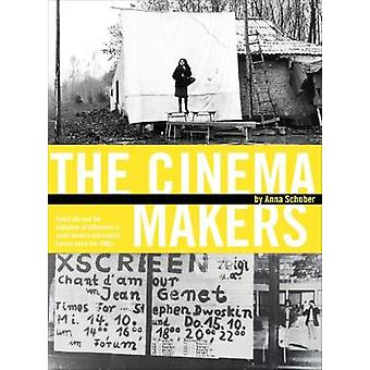 The Cinema Makers - Public Life and the Exhibition of Difference in South-Eastern and Central Europe since the 1960s