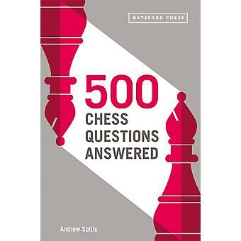 500 Chess Questions Answered by Andrew Soltis