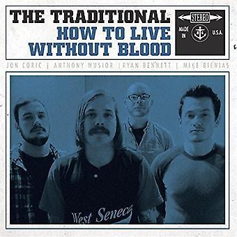 The Traditional - come vivere senza sangue [Vinyl] USA importare