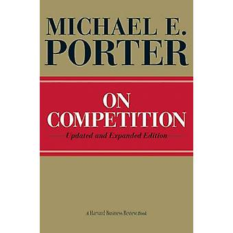 On Competition by Michael E. Porter - 9781422126967 Book