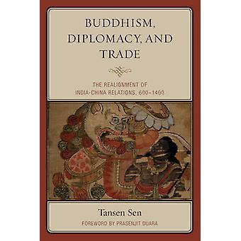 Buddhisme - diplomati- og handel - Realignment i Indien-Kina Real