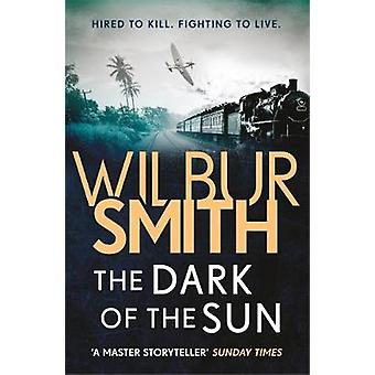 The Dark of the Sun by Wilbur Smith - 9781785766923 Book