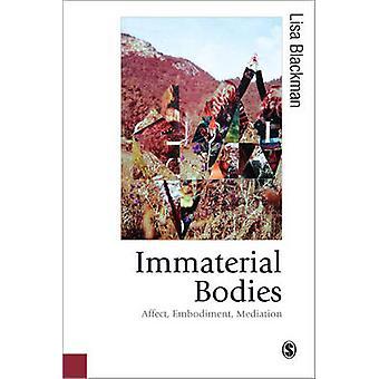 Immaterieller Körper - beeinflussen - Ausgestaltung - Vermittlung von Lisa Blackman-