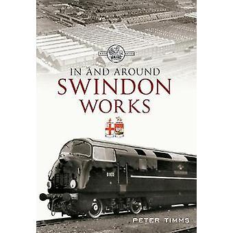 In & intorno opere Swindon Peter Timms - 9781445606569 libro