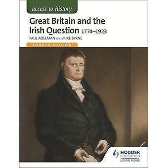 Storbritannia og den irske spørsmål - 1774 - 1923 av Paul Adelman - Mi