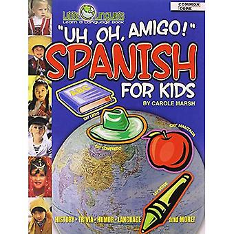 Uh, Oh, Amigo! Spanish for Kids (Paperback) (Little Linguists)