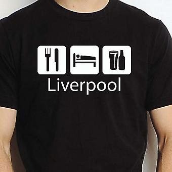 Eat Sleep Drink Liverpool Black Hand Printed T shirt Liverpool Town
