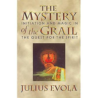 Le mystère du Graal: Initiation et magique dans la quête de l'esprit