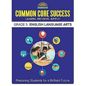 Barron's gemeenschappelijke kern succes Grade 5 Ela werkmap (Barron's gemeenschappelijke kern succes werkmappen)