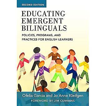 Erziehung Emergent zweisprachig: Politiken, Programme und Praktiken für Englisch Lernende (Sprache und Literacy-Serie)