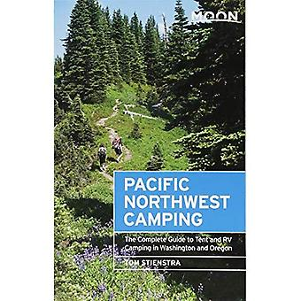 Moon Pacific Northwest Camping (Twelfth Edition): The Complete Guide to Tent� and RV Camping in Washington and Oregon