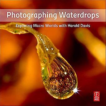 Photographier des gouttes d'eau: Explorer les mondes de Macro avec Harold Davis