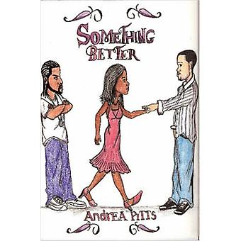 Something Better by Pitts & Andrea