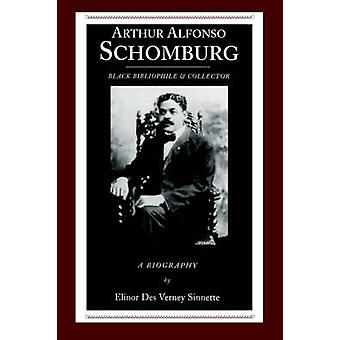 Arthur Alfonso Schomburg Black Bibliophile  Collector by Sinnette & Elinor Des Verney