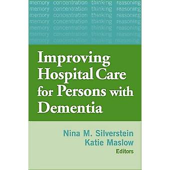 Hospital Care for Persons with Dementia by Silverstein & Nina M.