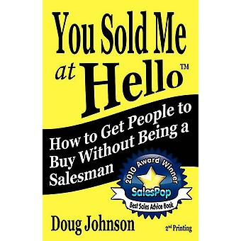 You Sold Me At Hello by Johnson & Doug