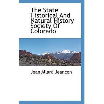 Die State Historical und Natural History Society Of Colorado von Jeancon & Jean Allard