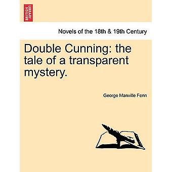 Doppia astuzia il racconto di un mistero trasparente. Vol. I. di Fenn & George Manville