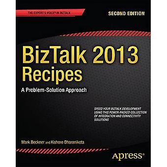 BizTalk 2013 Recipes A ProblemSolution Approach by Beckner & Mark