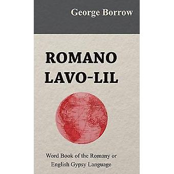 Romano LaVOLil  Word Book of the Romany or English Gypsy Language by Borrow & George