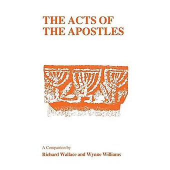Acts of the Apostles A Companion by Wallace & R.