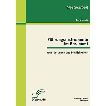 Fuhrungsinstrumente Im Ehrenamt Anforderungen Und Moglichkeiten by Meyer & Lars
