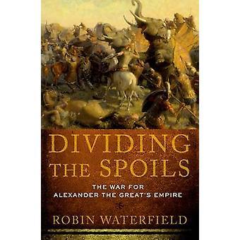 Att dela bytet - kriget för Alexander den stores Välde av Robi