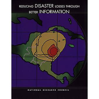 Reducing Disaster Losses Through Better Information by Board on Natur