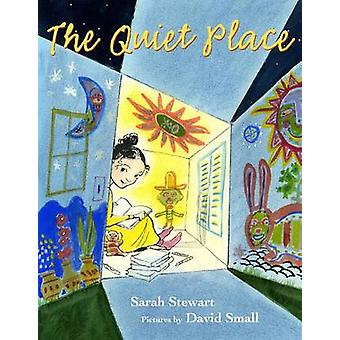 The Quiet Place by Sarah Stewart - David Small - 9780374325657 Book