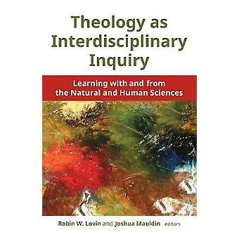 Theology as Interdisciplinary Inquiry - Learning with and from the Nat