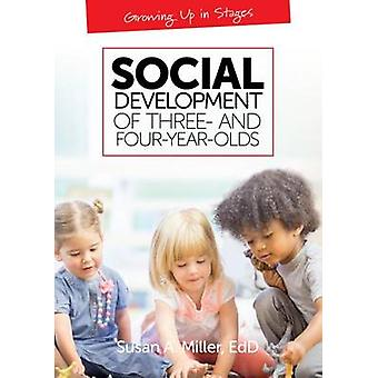 Social Development of Three- and Four-Year-Olds by Susan A Miller - 9
