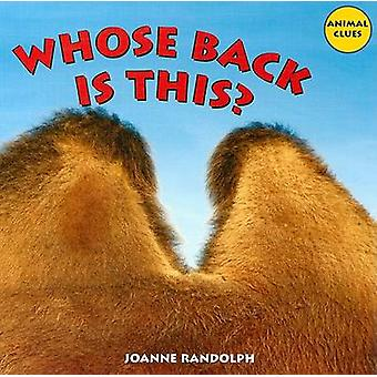 Whose Back Is This? by Joanne Randolph - 9781404244542 Book
