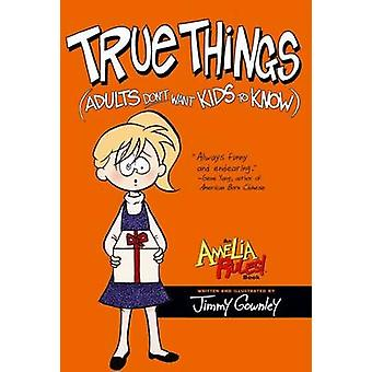 True Things (Adults Don't Want Kids to Know) by Jimmy Gownley - Jimmy